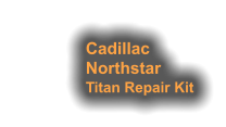 Cadillac Northstar Titan Repair Kit Featured Products: