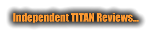Independent TITAN Reviews…